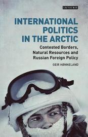 International Politics in the Arctic by Geir Honneland