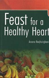 Feast for a Healthy Heart by Aroona Reejhsinghani image
