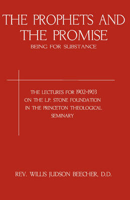 Prophets and the Promise by Willis J. Beecher image