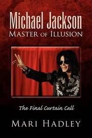 Michael Jackson Master of Illusion by Mari Hadley