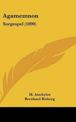 Agamemnon: Sorgespel (1890) by M Aischylos image