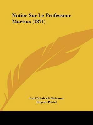 Notice Sur Le Professeur Martius (1871) by Carl Friedrich Meissner image