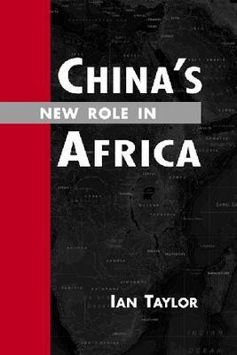 China's New Role in Africa by Ian Taylor image