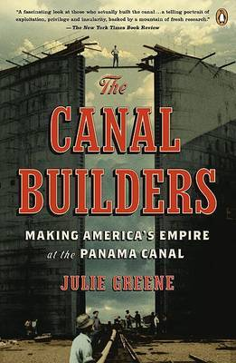 The Canal Builders by Julie Greene image