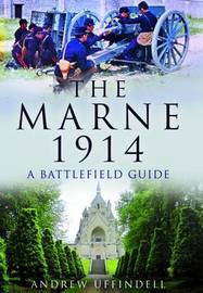 The Marne 1914 by Andrew Uffindell