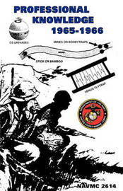 Professional Knowledge Gained from Operational Experience in Vietnam, 1965-1966 by U.S. Marine Corps