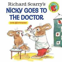 Richard Scarry's Nicky Goes To The Doctor (Richard Scarry) by Richard Scarry
