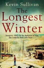 The Longest Winter by Kevin Sullivan