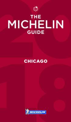 Michelin Guide Chicago 2018 by Michelin
