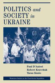 Politics And Society In Ukraine by Paul D'Anieri