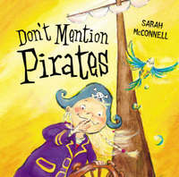 Don't Mention Pirates by Sarah McConnell image
