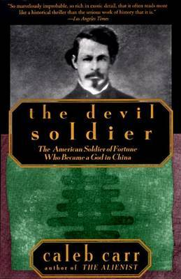 The Devil Soldier by Caleb Carr
