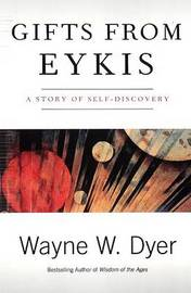 Gifts from Eykis by Wayne W Dyer