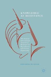 Knowledge as Resistance by Stevienna De Saille