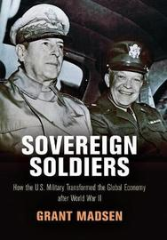 Sovereign Soldiers by Grant Madsen