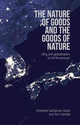 The Nature of Goods and the Goods of Nature by Estefania Santacreu-Vasut