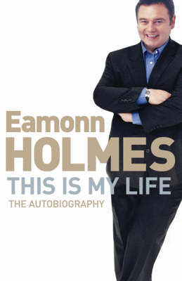 This Is My Life by Eamonn Holmes image