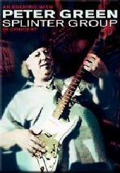 Peter Green Splinter Group - An Evening With on DVD