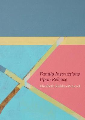 Family Instructions Upon Release by Elizabeth Kirkby-McLeod