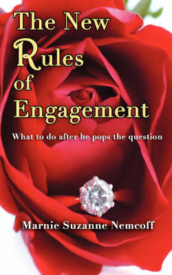 The New Rules of Engagement (What to Do After He Pops the Question) by Marnie, Suzanne Nemcoff image