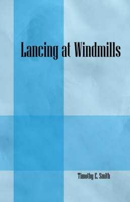 Lancing at Windmills by Timothy , E. Smith image