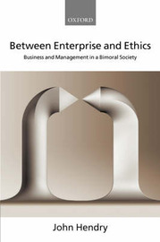 Between Enterprise and Ethics by John Hendry image