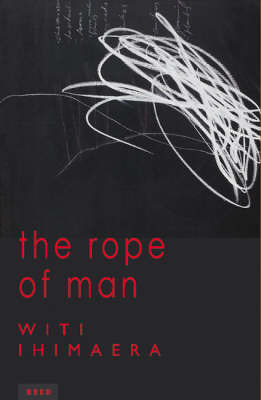 The Rope of Man : Tangi / The Return by Witi Ihimaera
