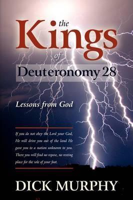 The Kings of Deuteronomy by Dick Murphy
