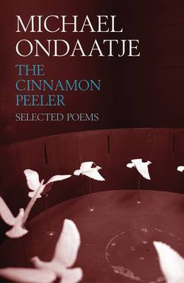 The Cinnamon Peeler by Michael Ondaatje