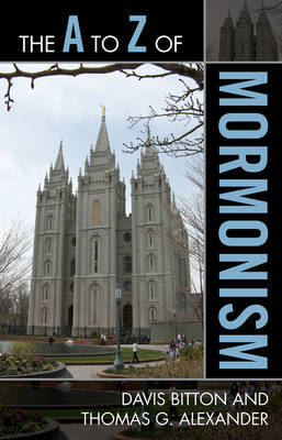 The A to Z of Mormonism by Davis Bitton