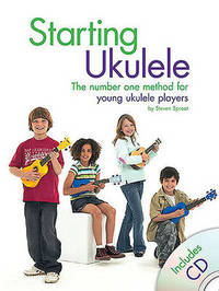 Starting Ukulele (Book/CD) by Steven Sproat