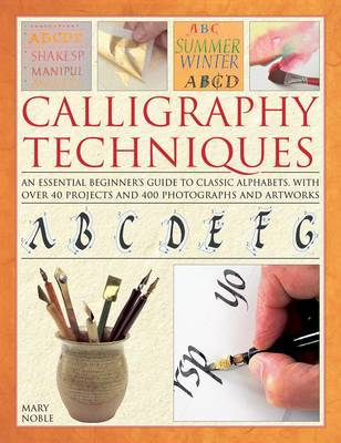 Calligraphy Techniques by Mary Noble