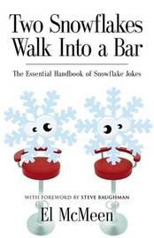 Two Snowflakes Walk Into a Bar by El McMeen