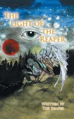 The Light of the Reaper by The Reaper