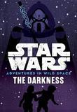 Star Wars Adventures in Wild Space the Darkness by Tom Huddleston