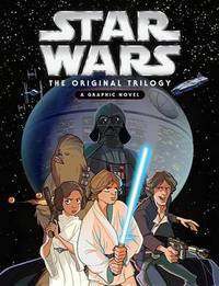 Star Wars: Original Trilogy Graphic Novel by Various ~
