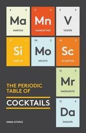 The Periodic Table of Cocktails by Emma Stokes