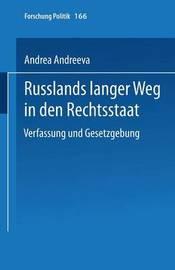 Russlands Langer Weg in Den Rechtsstaat by Andrea Schindel