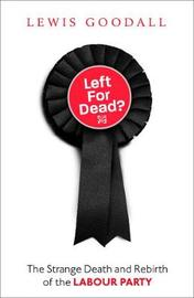 Left For Dead? by Lewis Goodall