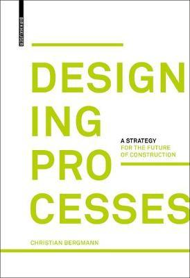 Designing Processes by Christian Bergmann