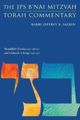 Va-yakhel (Exodus 35:1-38:20) and Haftarah (1 Kings 7:40-50) by Jeffrey K. Salkin