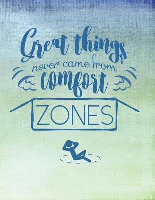 Great Things Never Come From Comfort Zones by Advanta Publishing