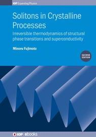 Solitons in Crystalline Processes (2nd Edition) by Minoru Fujimoto