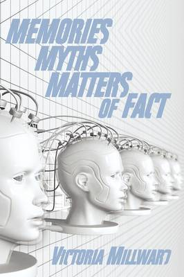 Memories Myths Matters of Fact by Victoria Millward image