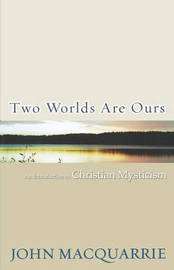 Two Worlds Are Ours by John Macquarrie