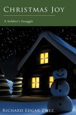 Christmas Joy: A Soldier's Struggle by Richard Edgar Zwez image