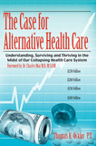 The Case For Alternative Healthcare by Thomas K. Ockler P.T.