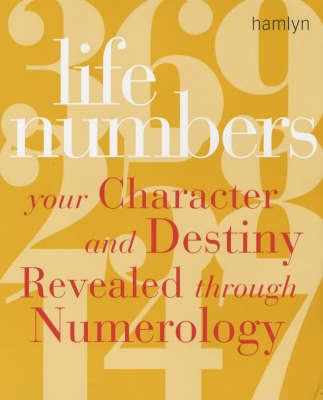 Life Numbers: Your Character and Destiny Revealed through Numerology by Rodford Barrat