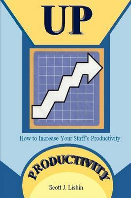 Up Productivity by Scott Lisbin