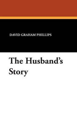 The Husband's Story by David Graham Phillips image